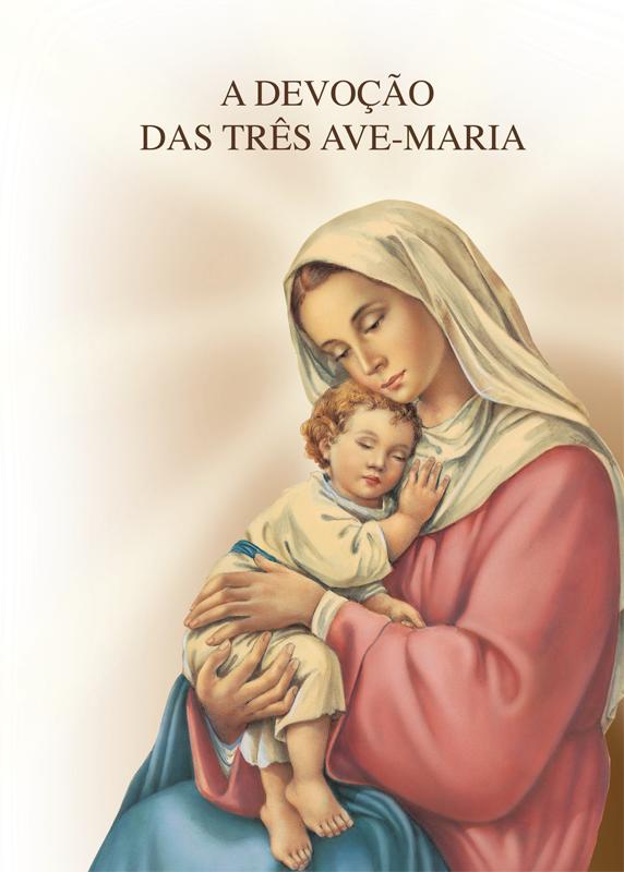 A DEVOÇÃO DAS TRÊSAVE-MARIAS
